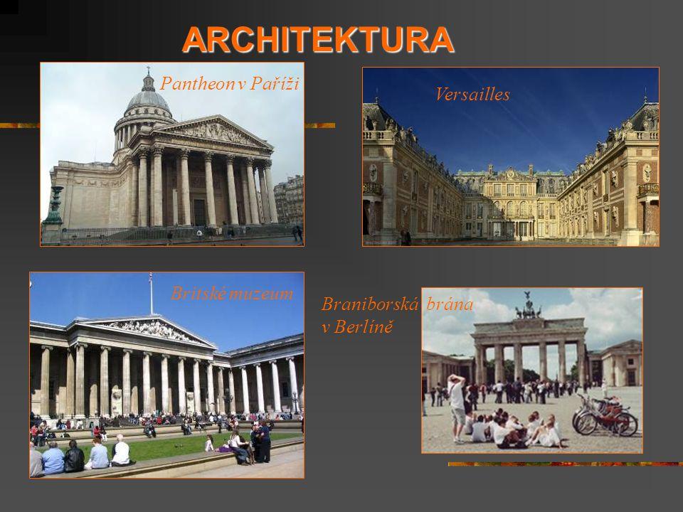 ARCHITEKTURA Pantheon v Paříži Versailles Britské muzeum Braniborská brána v Berlíně