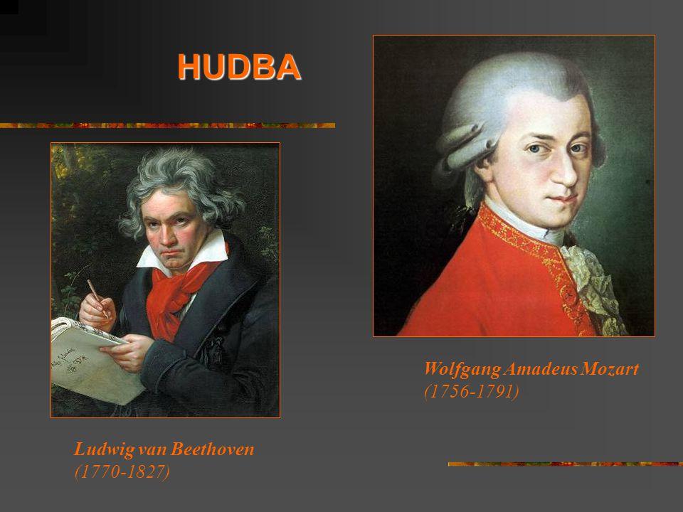 HUDBA Wolfgang Amadeus Mozart (1756-1791) Ludwig van Beethoven (1770-1827)
