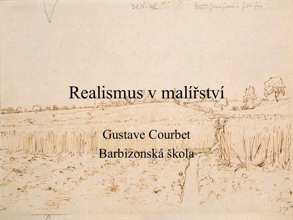 Realismus v malířství Gustave Courbet Barbizonská škola