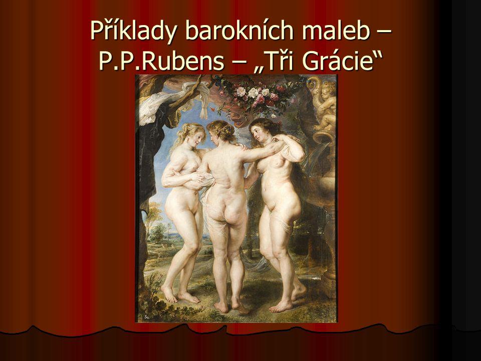 """Příklady barokních maleb – P.P.Rubens – """"Tři Grácie"""""""