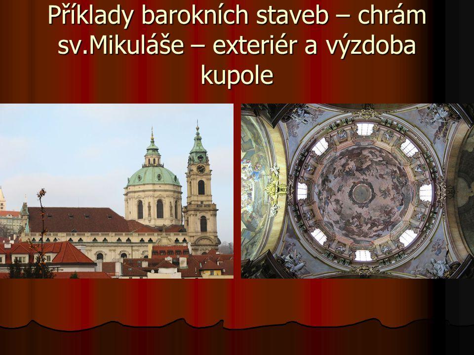 Příklady barokních staveb – chrám sv.Mikuláše – exteriér a výzdoba kupole