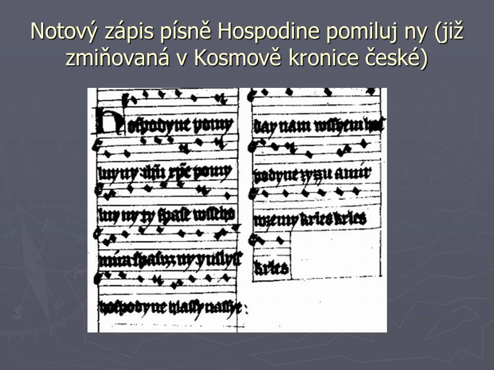Notový zápis písně Hospodine pomiluj ny (již zmiňovaná v Kosmově kronice české)