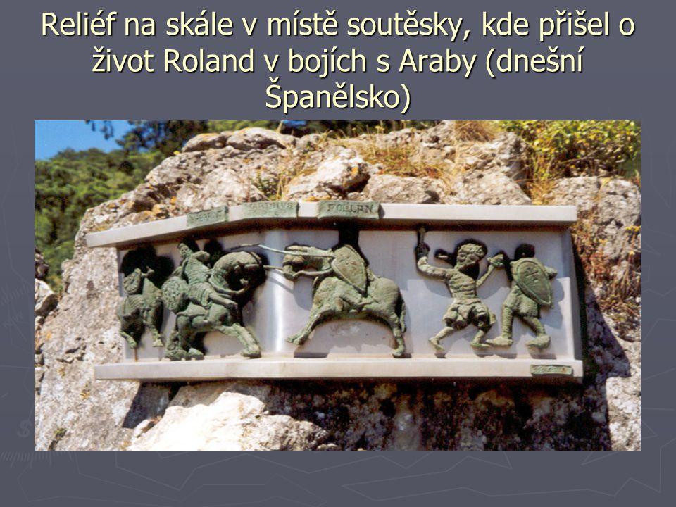 Reliéf na skále v místě soutěsky, kde přišel o život Roland v bojích s Araby (dnešní Španělsko)