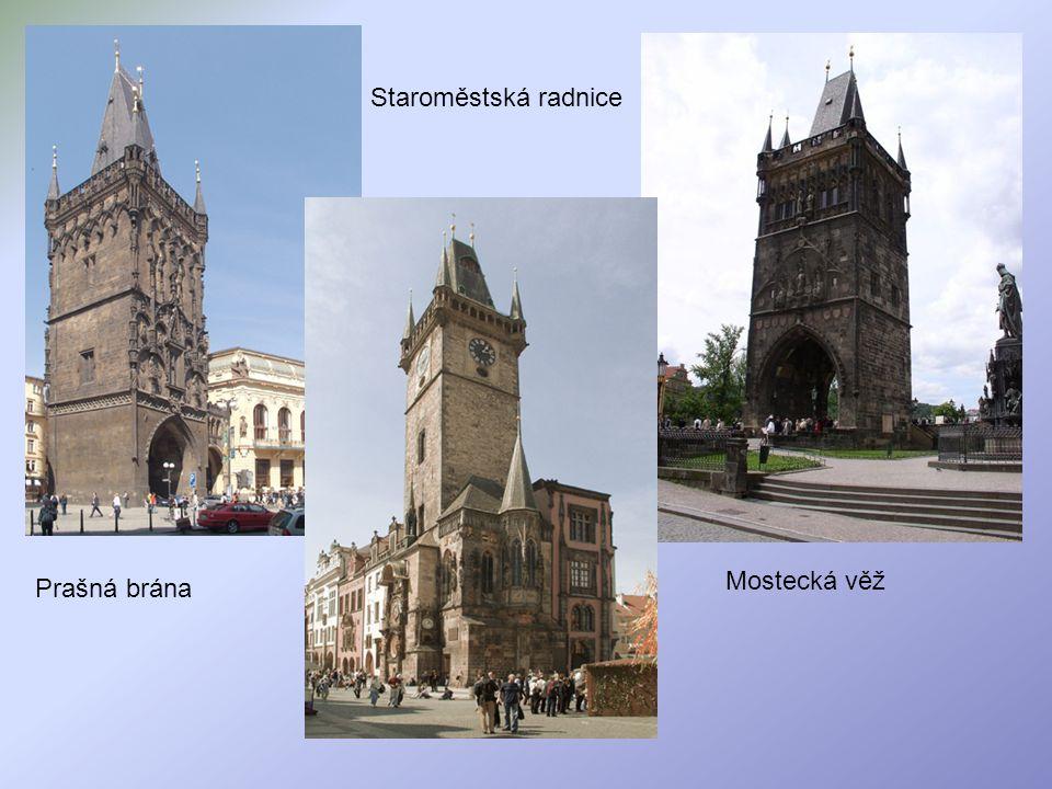 Staroměstská radnice Prašná brána Mostecká věž