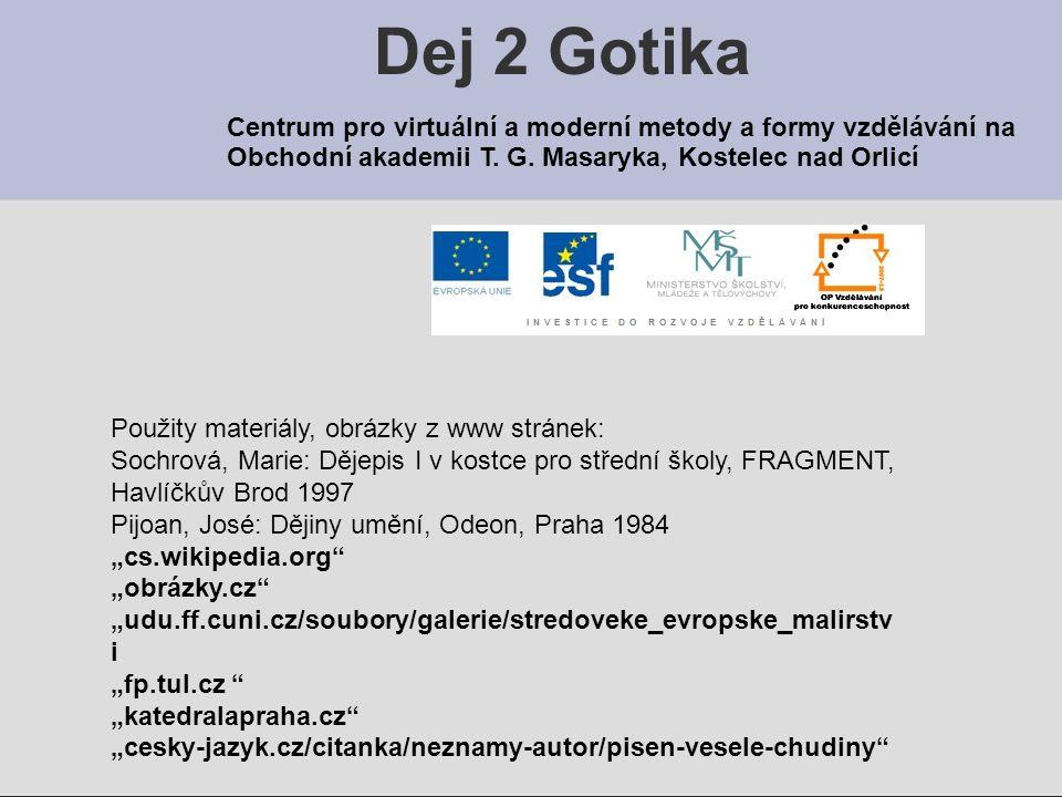 Dej 2 Gotika Centrum pro virtuální a moderní metody a formy vzdělávání na Obchodní akademii T. G. Masaryka, Kostelec nad Orlicí Použity materiály, obr