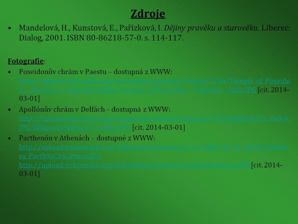 Zdroje Mandelová, H., Kunstová, E., Pařízková, I.Dějiny pravěku a starověku.