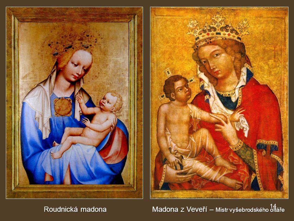 14 Madona z Veveří – Mistr vyšebrodského oltáře Roudnická madona