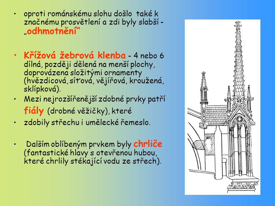 """oproti románskému slohu došlo také k značnému prosvětlení a zdi byly slabší - """" odhmotnění Křížová žebrová klenba - 4 nebo 6 dílná, později dělená na menší plochy, doprovázena složitými ornamenty (hvězdicová, síťová, vějířová, kroužená, sklípková)."""