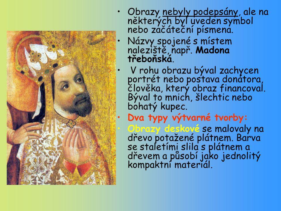 Obrazy nebyly podepsány, ale na některých byl uveden symbol nebo začáteční písmena. Názvy spojené s místem naleziště, např. Madona třeboňská. V rohu o