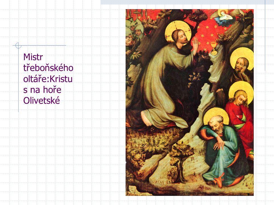 Mistr třeboňského oltáře:Kristu s na hoře Olivetské