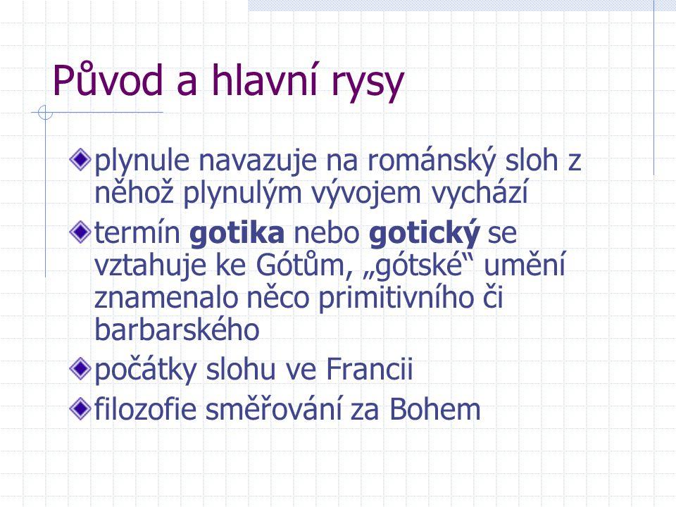 """Původ a hlavní rysy plynule navazuje na románský sloh z něhož plynulým vývojem vychází termín gotika nebo gotický se vztahuje ke Gótům, """"gótské"""" umění"""
