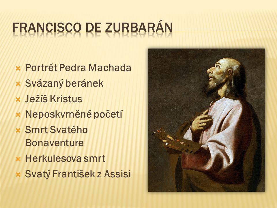  Portrét Pedra Machada  Svázaný beránek  Ježíš Kristus  Neposkvrněné početí  Smrt Svatého Bonaventure  Herkulesova smrt  Svatý František z Assi
