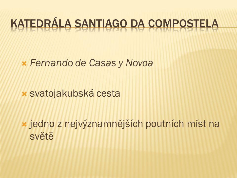  Fernando de Casas y Novoa  svatojakubská cesta  jedno z nejvýznamnějších poutních míst na světě