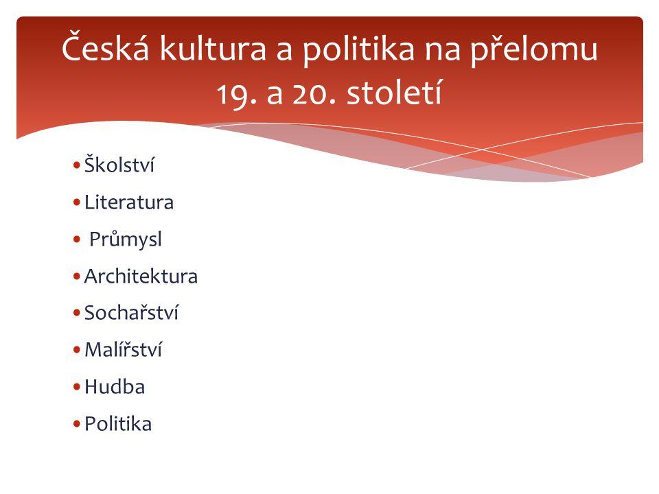  České země 97 % gramotnost – jedna z nejvyspělejších oblastí Evropy  Velkorysá školská reforma 1867 – hustá síť základních škol  Vedle klasických gymnázií (latina, řečtina…) vznikají reálná gymnázia s důrazem na matematiku, přírodní vědy, moderní jazyky  Pražská univerzita rozdělena 1882 na část českou a německou – celé studium bylo možné absolvovat v češtině Školství