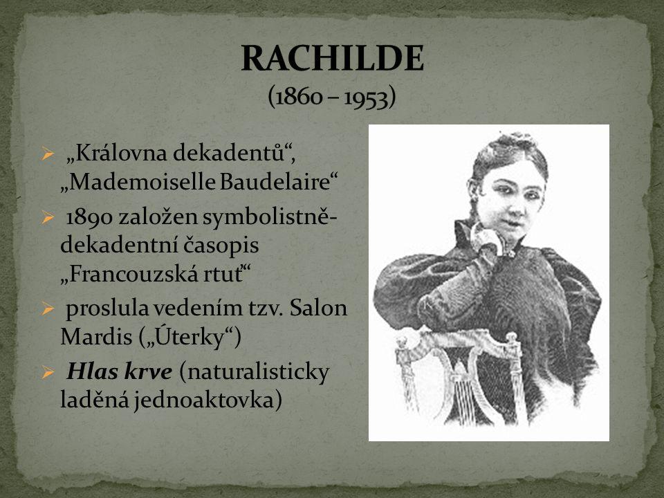 """ """"Královna dekadentů"""", """"Mademoiselle Baudelaire""""  1890 založen symbolistně- dekadentní časopis """"Francouzská rtuť""""  proslula vedením tzv. Salon Mard"""