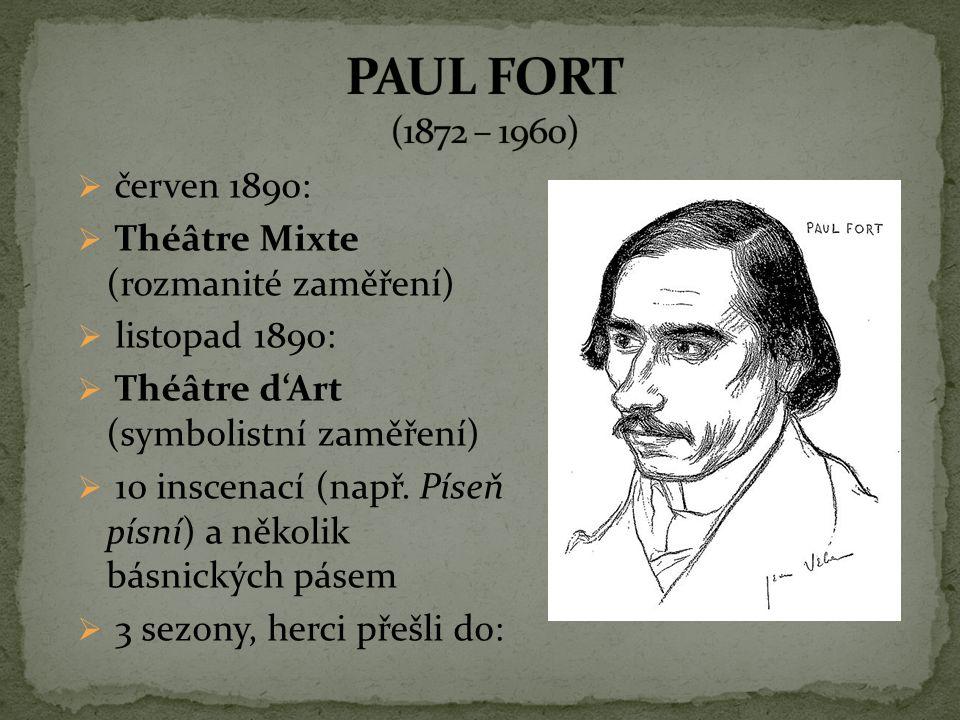 červen 1890:  Théâtre Mixte (rozmanité zaměření)  listopad 1890:  Théâtre d'Art (symbolistní zaměření)  10 inscenací (např. Píseň písní) a někol
