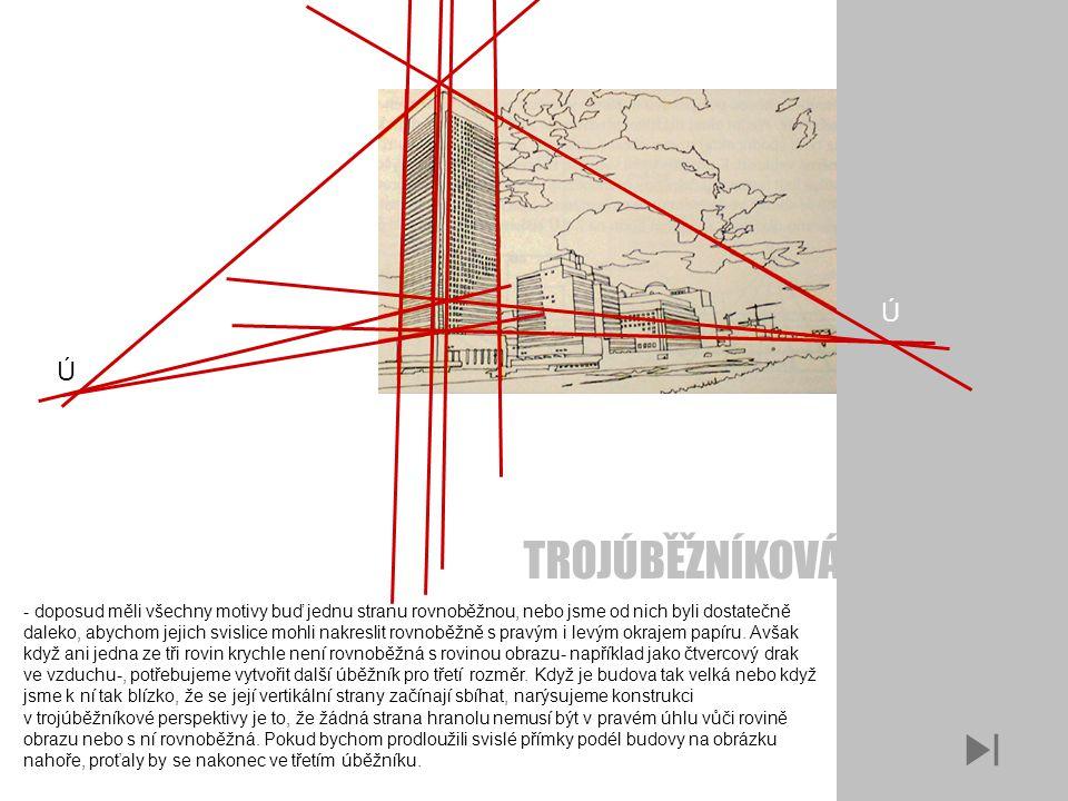 - doposud měli všechny motivy buď jednu stranu rovnoběžnou, nebo jsme od nich byli dostatečně daleko, abychom jejich svislice mohli nakreslit rovnoběžně s pravým i levým okrajem papíru.