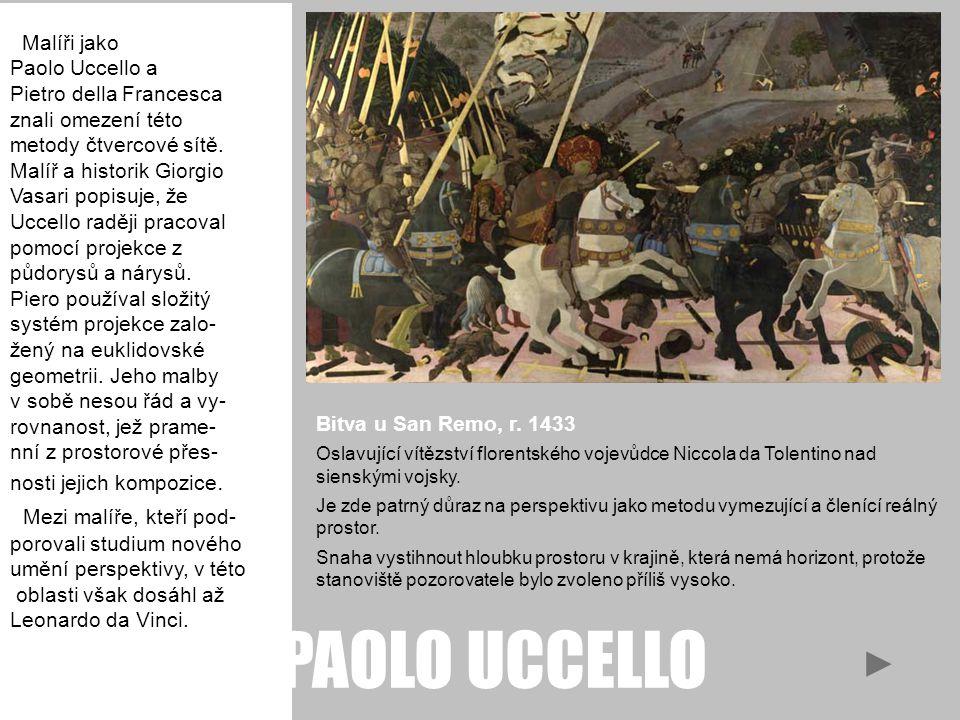 Malíři jako Paolo Uccello a Pietro della Francesca znali omezení této metody čtvercové sítě.