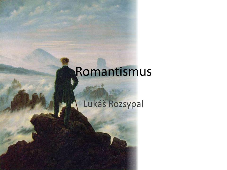 Romantismus Lukáš Rozsypal