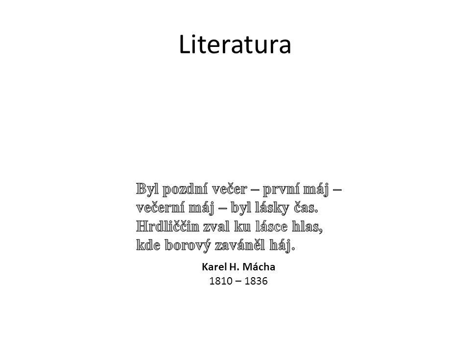 Literatura Karel H. Mácha 1810 – 1836