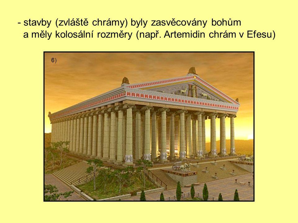 - stavby (zvláště chrámy) byly zasvěcovány bohům a měly kolosální rozměry (např.