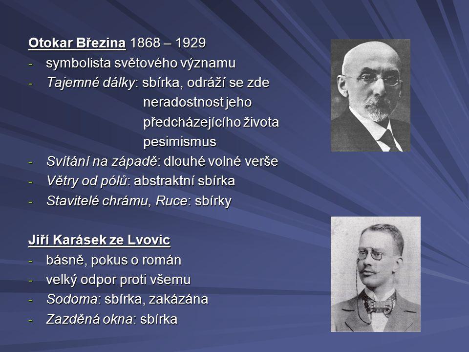 Otokar Březina 1868 – 1929 - symbolista světového významu - Tajemné dálky: sbírka, odráží se zde neradostnost jeho neradostnost jeho předcházejícího ž