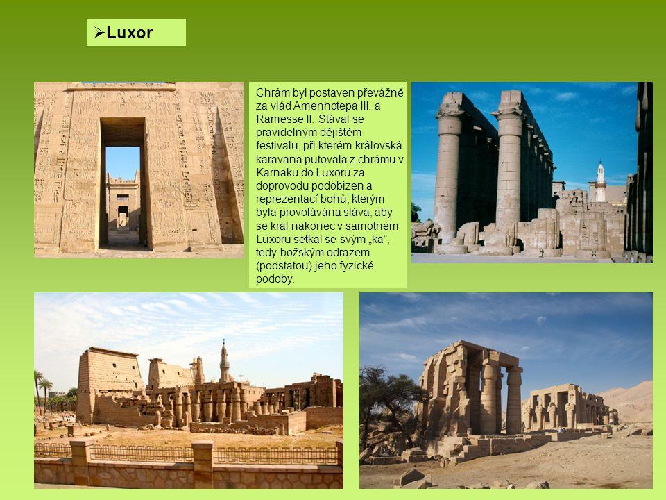  Luxor Chrám byl postaven převážně za vlád Amenhotepa III. a Ramesse II. Stával se pravidelným dějištěm festivalu, při kterém královská karavana puto