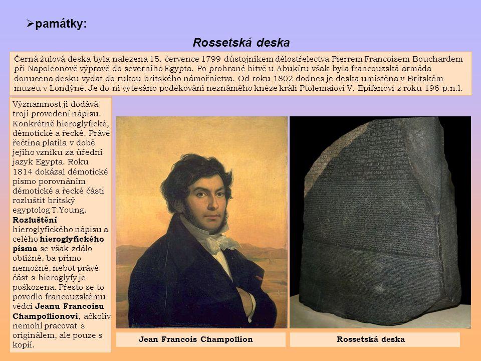  památky: Rossetská deska Ćerná žulová deska byla nalezena 15. července 1799 důstojníkem dělostřelectva Pierrem Francoisem Bouchardem při Napoleonově