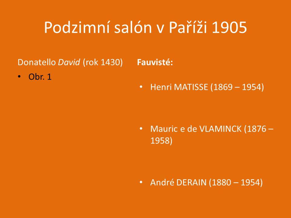SROVNÁNÍ MATISSE A PICASSA Henri MATISSE (1869 – 1954) Pablo PICASSO (1881 – 1973) Obr. 2 Obr. 3