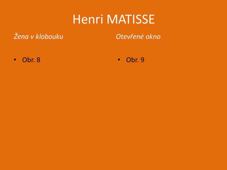Henri MATISSE Radost ze života Obr. 10