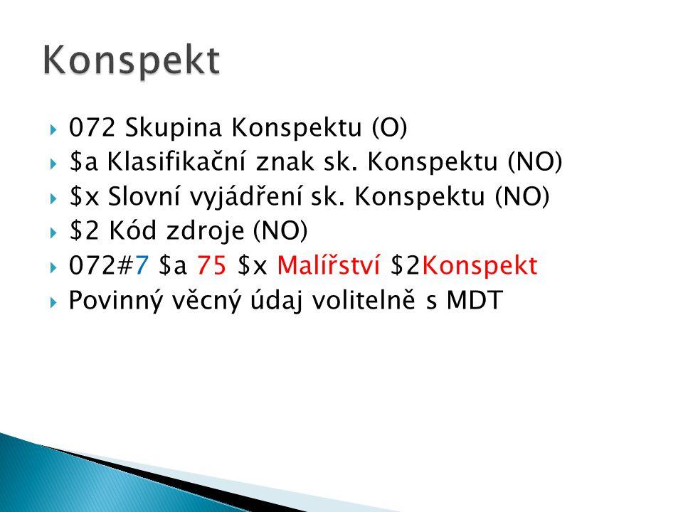  072 Skupina Konspektu (O)  $a Klasifikační znak sk.
