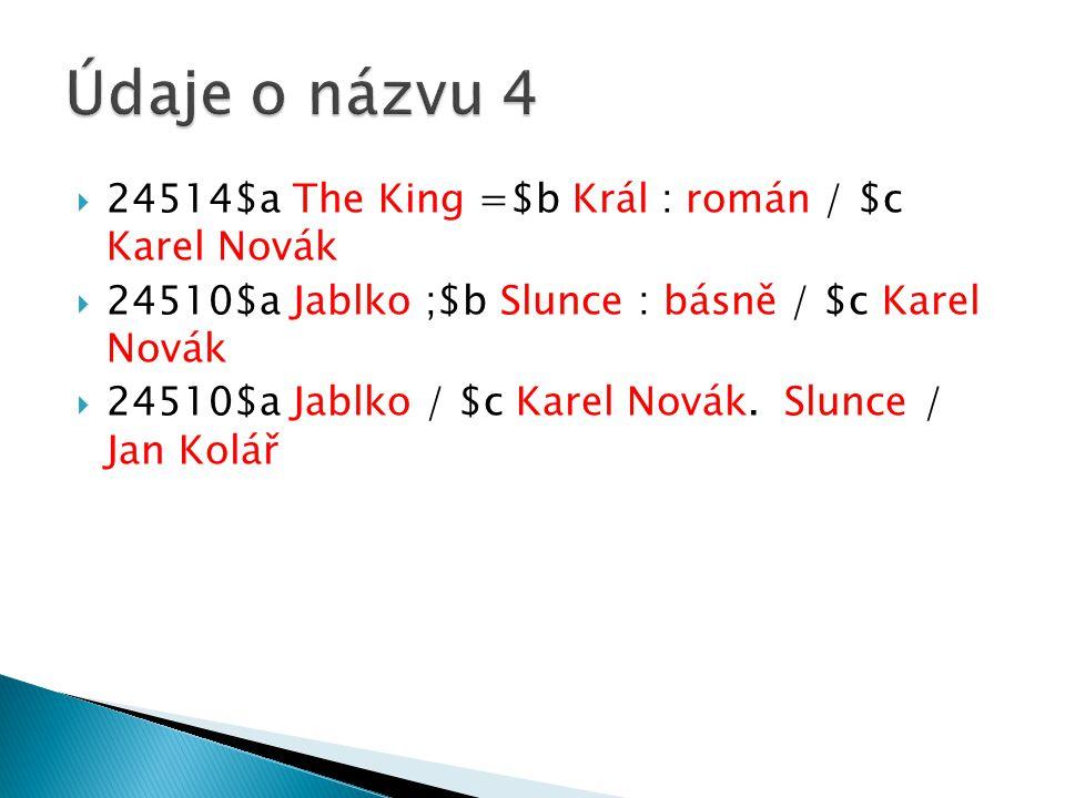  24514$a The King =$b Král : román / $c Karel Novák  24510$a Jablko ;$b Slunce : básně / $c Karel Novák  24510$a Jablko / $c Karel Novák.