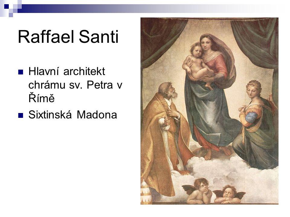 Raffael Santi Hlavní architekt chrámu sv. Petra v Římě Sixtinská Madona