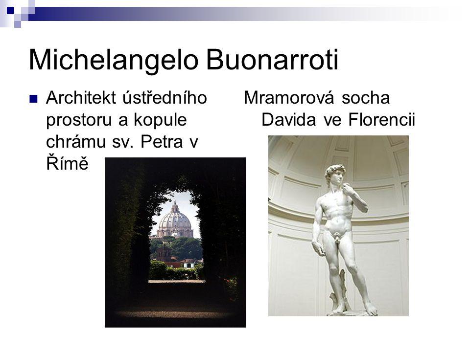 Michelangelo Buonarroti Architekt ústředního prostoru a kopule chrámu sv.