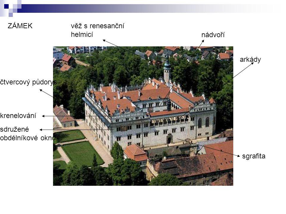 nádvoří arkády sgrafita krenelování sdružené obdélníkové okno čtvercový půdorys věž s renesanční helmicí ZÁMEK