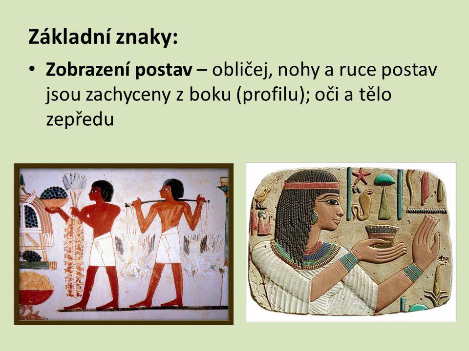 Základní znaky: Zobrazení postav – obličej, nohy a ruce postav jsou zachyceny z boku (profilu); oči a tělo zepředu