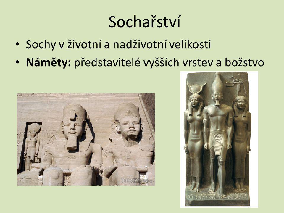 Sochařství Sochy v životní a nadživotní velikosti Náměty: představitelé vyšších vrstev a božstvo