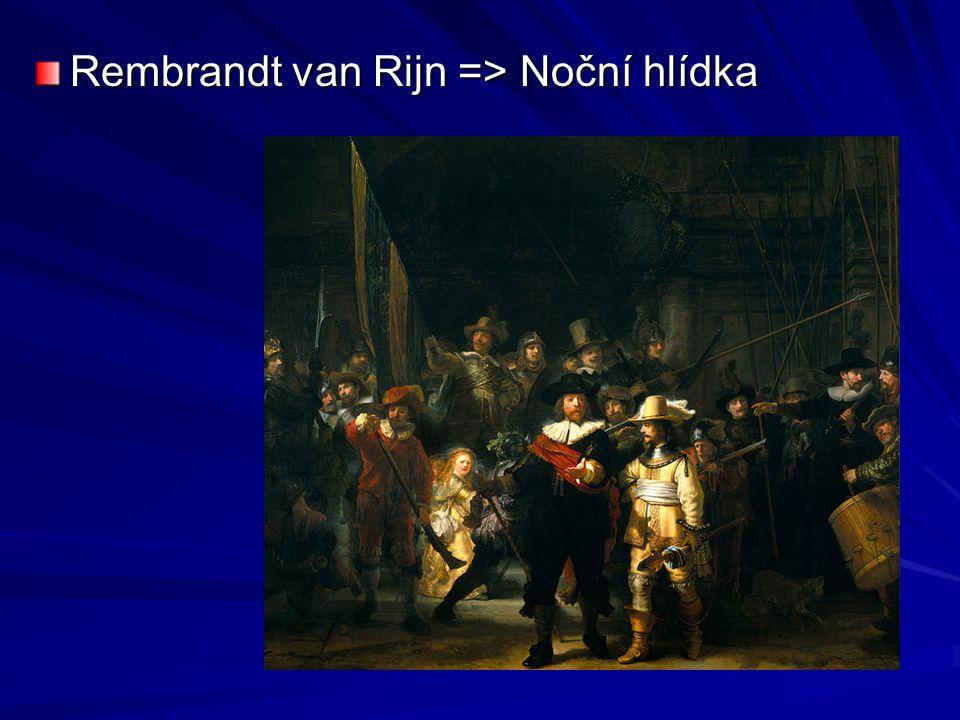 Rembrandt van Rijn => Noční hlídka