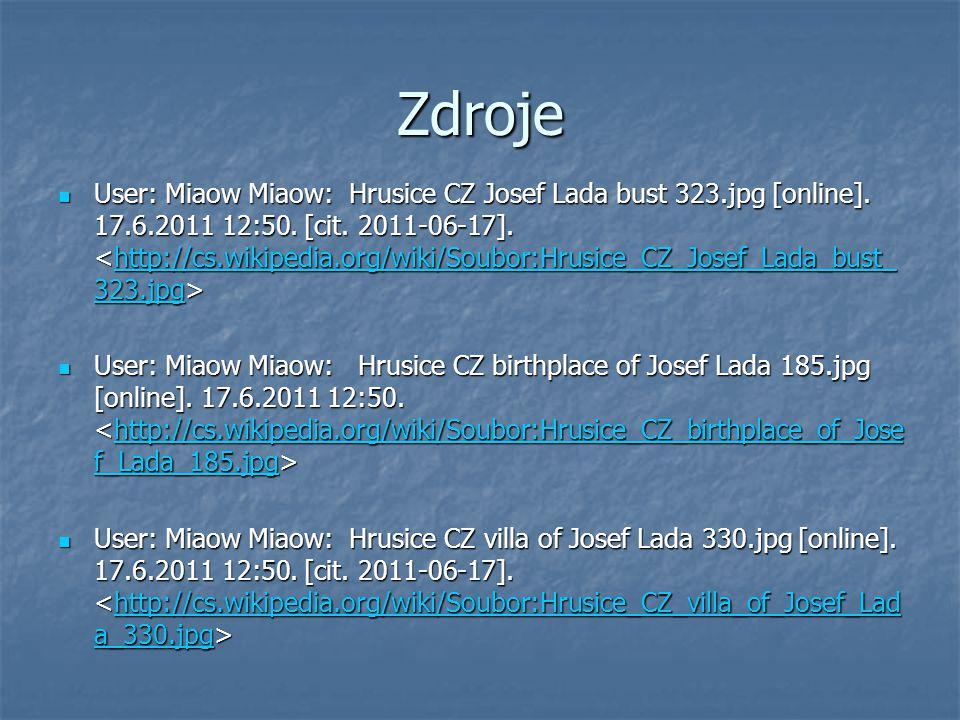 Zdroje User: Miaow Miaow: Hrusice CZ Josef Lada bust 323.jpg [online]. 17.6.2011 12:50. [cit. 2011-06-17]. User: Miaow Miaow: Hrusice CZ Josef Lada bu