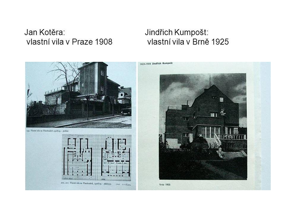 Jan Kotěra: Jindřich Kumpošt: vlastní vila v Praze 1908 vlastní vila v Brně 1925