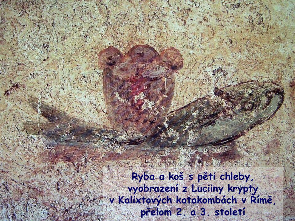 Ryba a koš s pěti chleby, vyobrazení z Luciiny krypty v Kalixtových katakombách v Římě, přelom 2. a 3. století