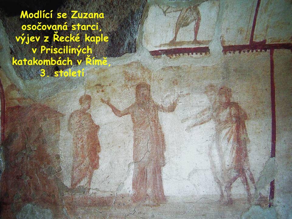 Modlící se Zuzana osočovaná starci, výjev z Řecké kaple v Prisciliných katakombách v Římě, 3. století