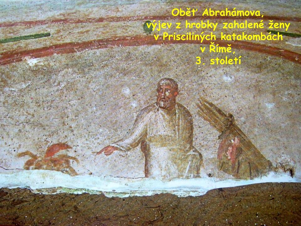 ABRAHÁMOVA OBĚŤ Motiv obětování milovaného syna Izáka Abrahámem je dalším z řady výjevů zázračných zásahů ve prospěch života člověka (z dalších zmiňme např.