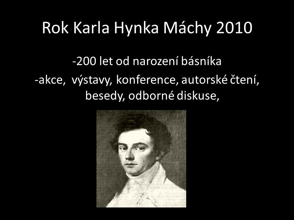 Rok Karla Hynka Máchy 2010 -200 let od narození básníka -akce, výstavy, konference, autorské čtení, besedy, odborné diskuse,