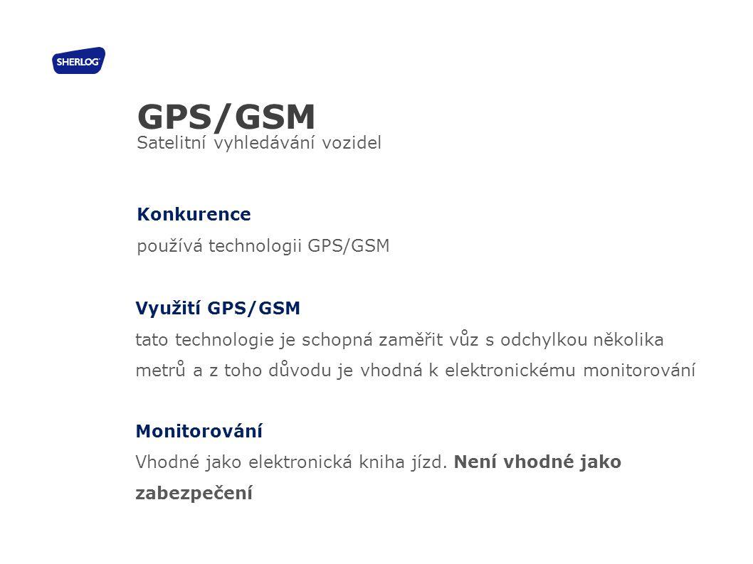 Využití GPS/GSM tato technologie je schopná zaměřit vůz s odchylkou několika metrů a z toho důvodu je vhodná k elektronickému monitorování Monitorován