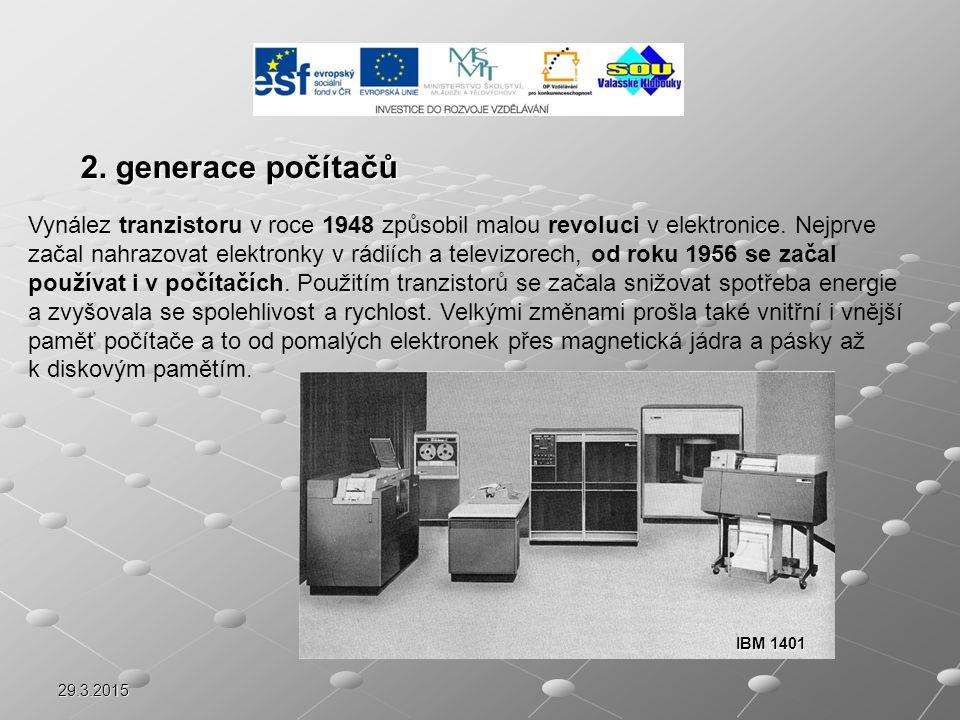 29.3.2015 2. generace počítačů Vynález tranzistoru v roce 1948 způsobil malou revoluci v elektronice. Nejprve začal nahrazovat elektronky v rádiích a