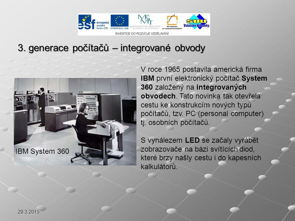 29.3.2015 V roce 1965 postavila americká firma IBM první elektronický počítač System 360 založený na integrovaných obvodech. Tato novinka tak otevřela