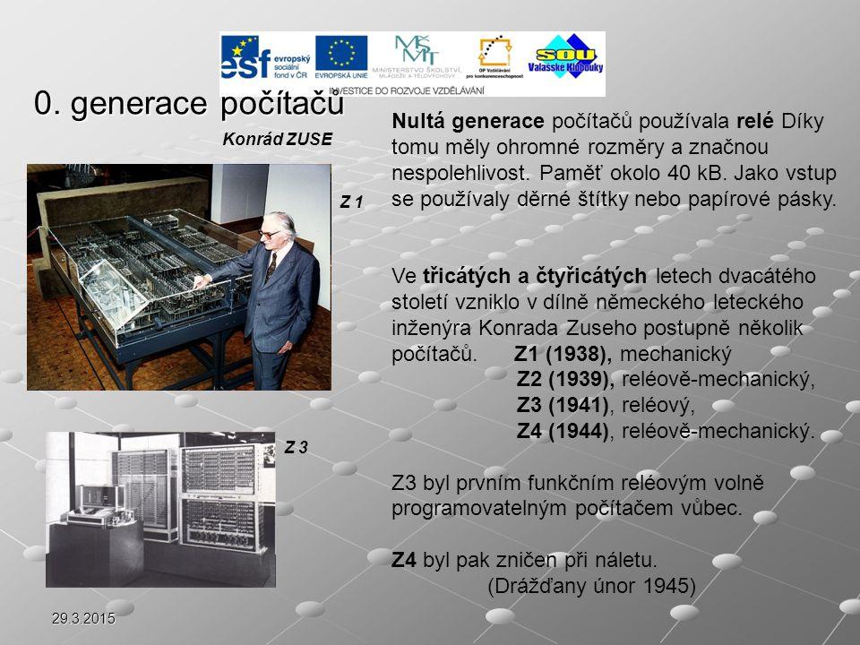 29.3.2015 Mgr. Radomír Soural Z4 (1944) 0. generace počítačů
