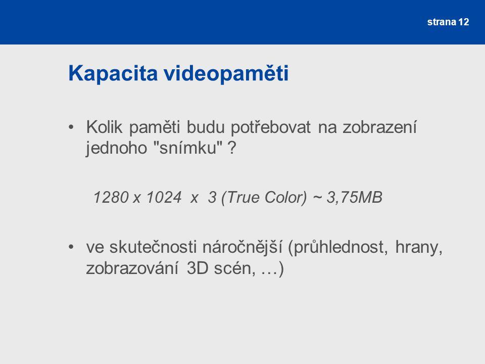Kapacita videopaměti Kolik paměti budu potřebovat na zobrazení jednoho