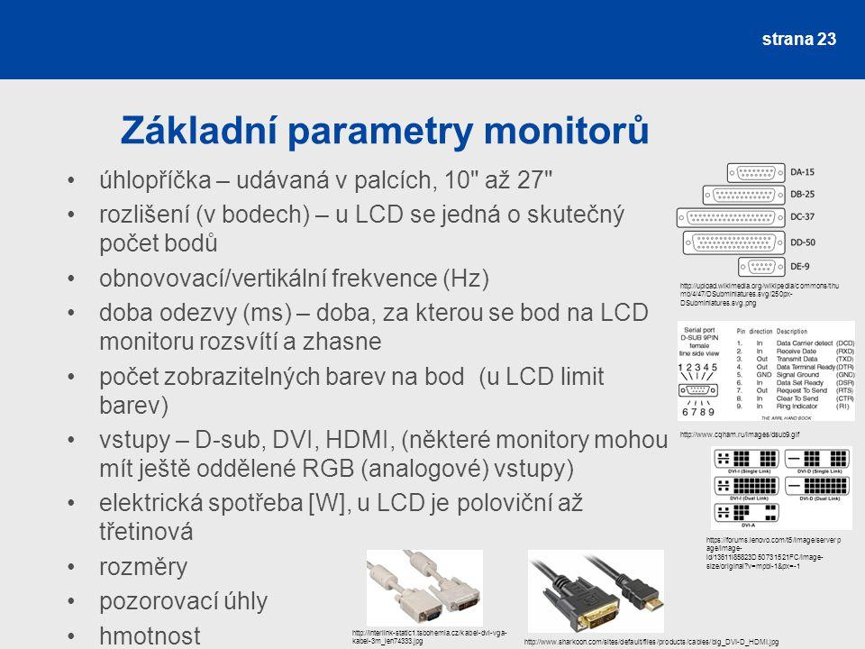 Základní parametry monitorů úhlopříčka – udávaná v palcích, 10